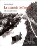 La memoria dell'acqua nella pianura bolognese