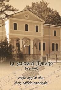 La scuola di Marano (1905-2005)